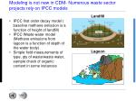modeling is not new in cdm numerous waste sector projects rely on ipcc models
