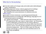 wish list for the workshop