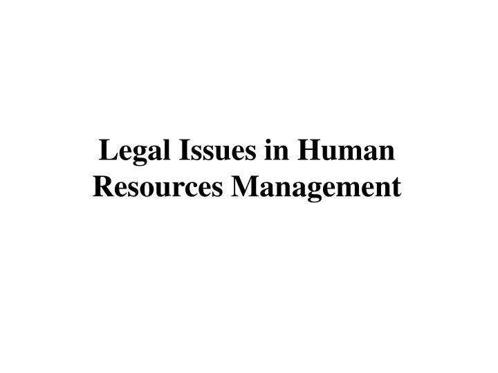 legal issues in human resources management n.