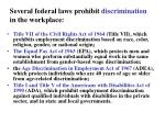 several federal laws prohibit discrimination in the workplace