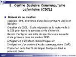 2 centre scolaire communautaire lafontaine cscl