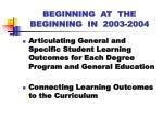 beginning at the beginning in 2003 2004