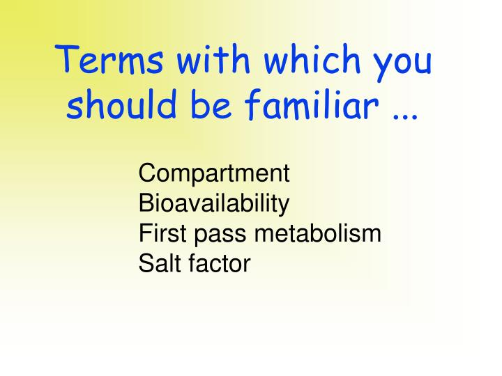 Terms with which you should be familiar ...