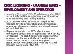 cnsc licensing uranium mines development and operation