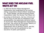 what does the nuclear fuel waste act do