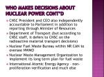 who makes decisions about nuclear power cont d
