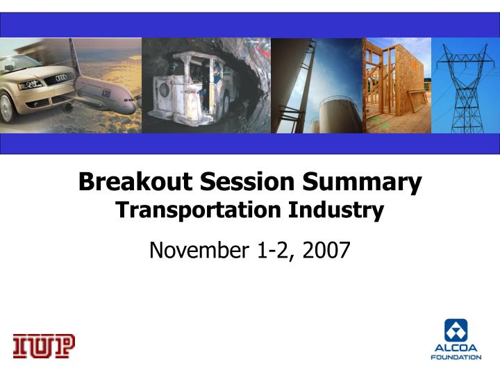 breakout session summary transportation industry n.