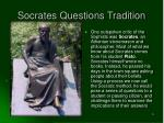 socrates questions tradition
