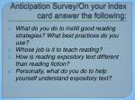 anticipation survey on your index card answer the following