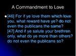 a commandment to love6