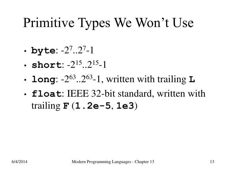 Primitive Types We Won't Use